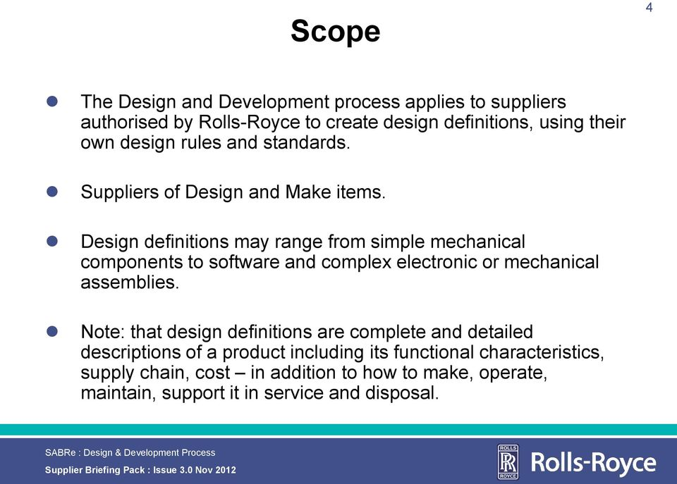 Design definitions may range from simpe mechanica components to software and compex eectronic or mechanica assembies.