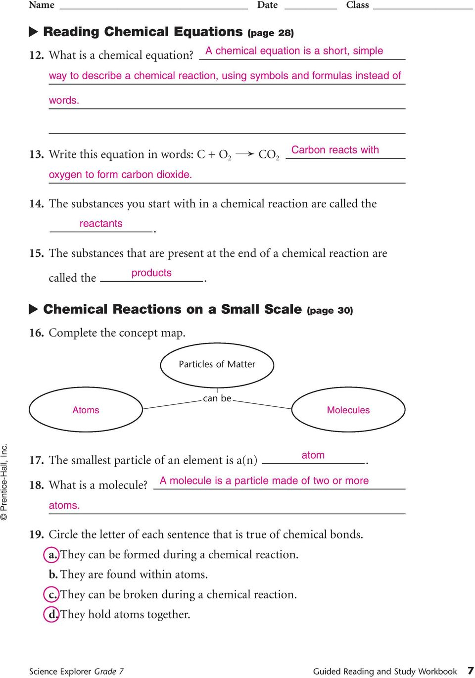 ... Guided Reading and Study Workbook 7. carbon dioxide 14 The substances  you start with in a chemical reaction are called the reactants