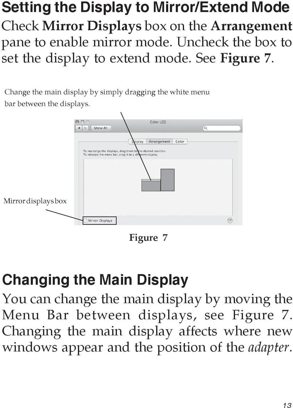 Change the main display by simply dragging the white menu bar between the displays.