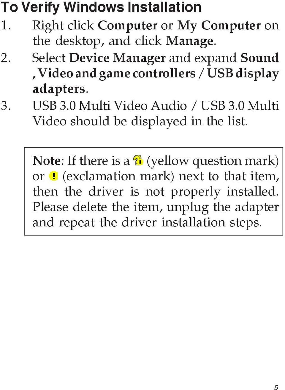 0 Multi Video Audio / USB 3.0 Multi Video should be displayed in the list.