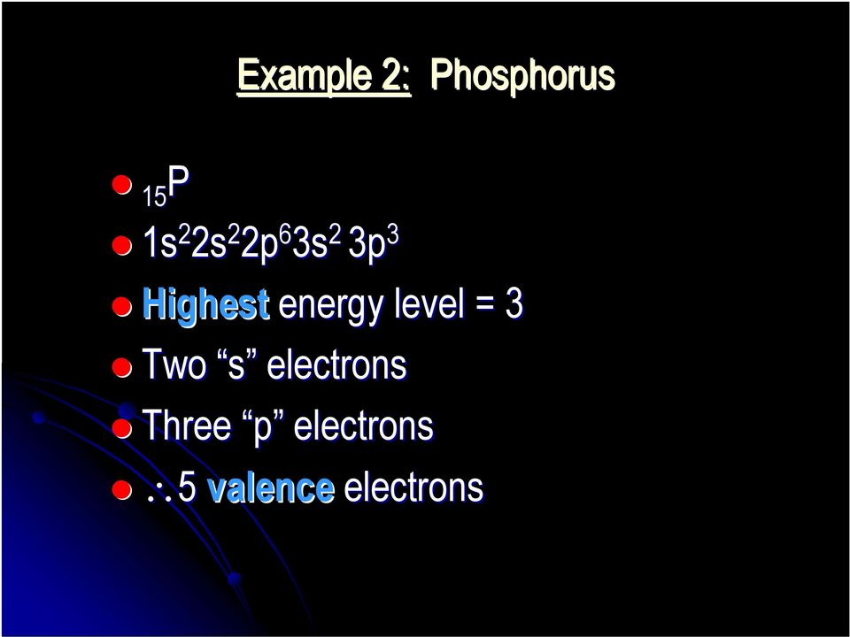 energy level = 3 Two s electrons