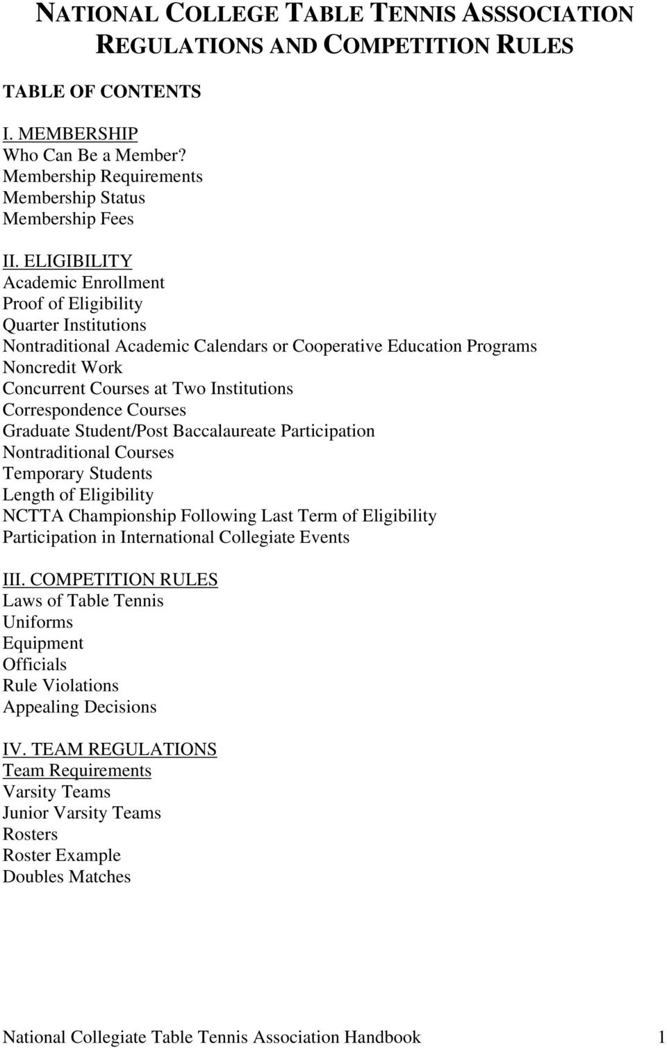 Correspondence Courses Graduate Student/Post Baccalaureate Participation Nontraditional Courses Temporary Students Length of Eligibility NCTTA Championship Following Last Term of Eligibility