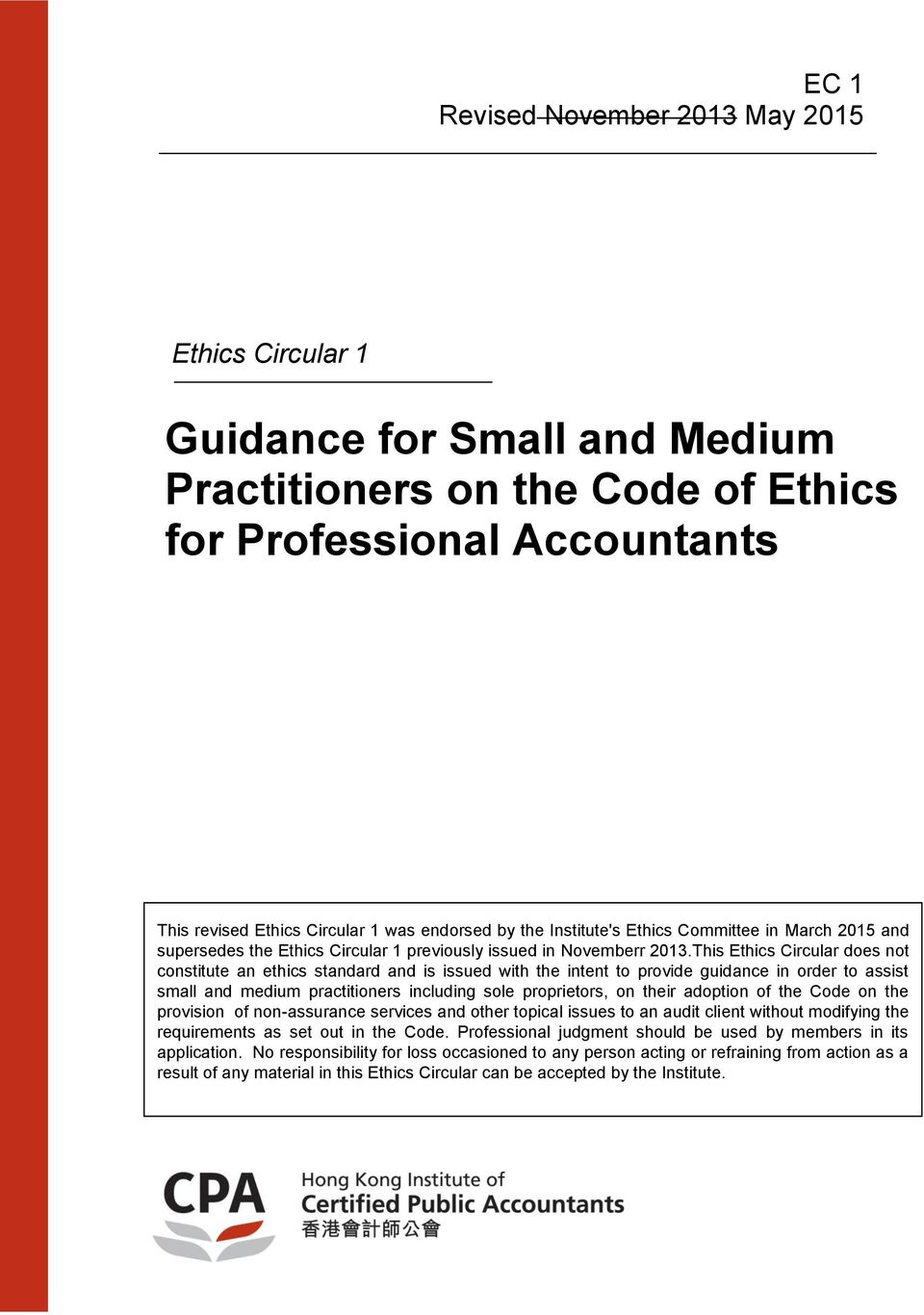 This Ethics Circular does not constitute an ethics standard and is issued with the intent to provide guidance in order to assist small and medium practitioners including sole proprietors, on their