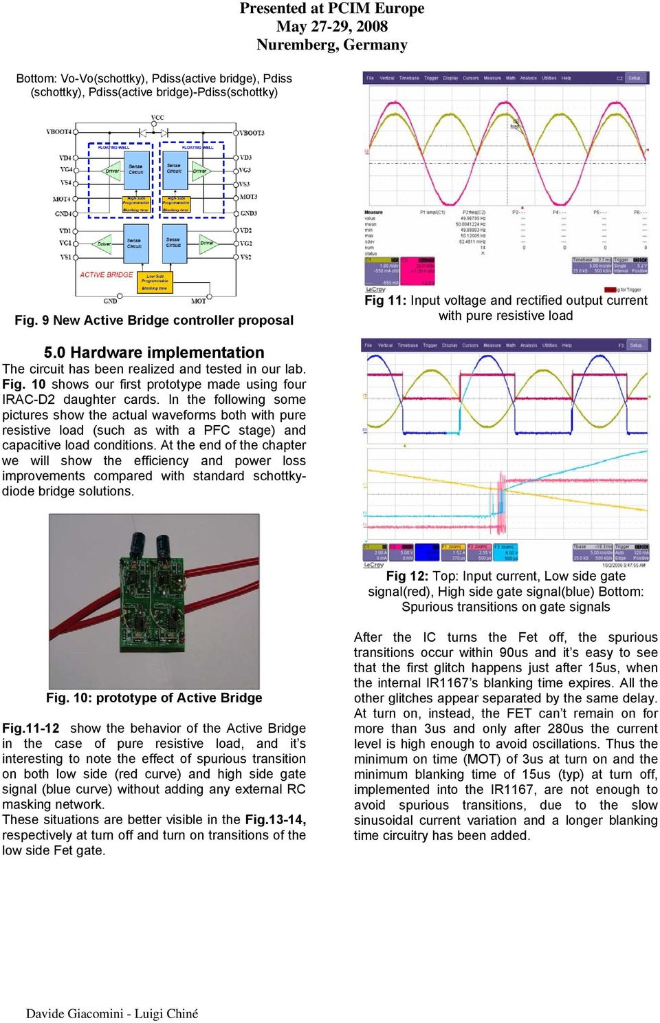 A Novel High Efficient Approach To Input Bridges Pdf Circuit Dynamic Power Amplifier With Ic Dmos Tda7294 Bridge In The Following Some Pictures Show Actual Waveforms Both Pure Resistive Load Such