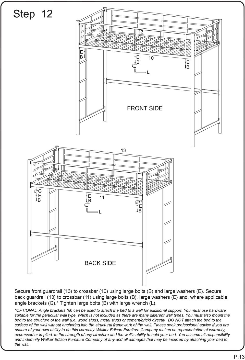 *OPTIONAL: Angle brackets (G) can be used to attach the bed to a wall for additional support.
