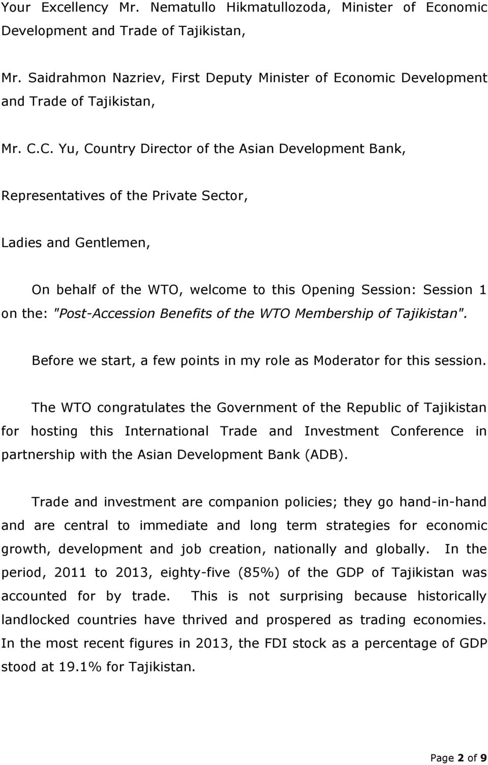 C. Yu, Country Director of the Asian Development Bank, Representatives of the Private Sector, Ladies and Gentlemen, On behalf of the WTO, welcome to this Opening Session: Session 1 on the:
