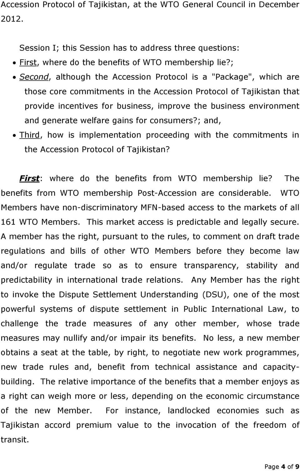 environment and generate welfare gains for consumers?; and, Third, how is implementation proceeding with the commitments in the Accession Protocol of Tajikistan?