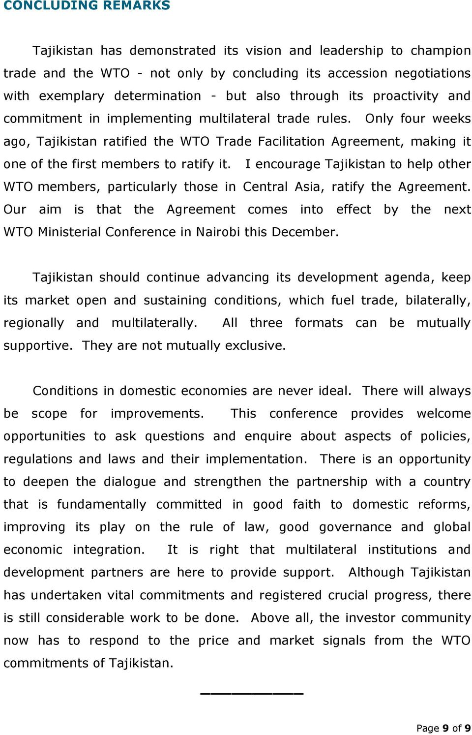Only four weeks ago, Tajikistan ratified the WTO Trade Facilitation Agreement, making it one of the first members to ratify it.