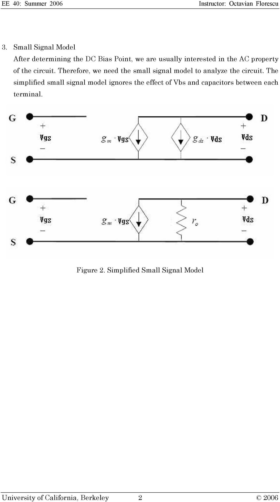 Notes About Small Signal Model For Ee 40 Intro To Microelectronic Constant Volume Fet Amplifier Circuit Making Easy Circuits Therefore We Need The Analyze