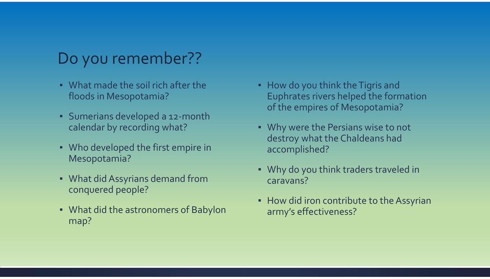 How do you think the Tigris and Euphrates rivers helped the formation of the empires of Mesopotamia?