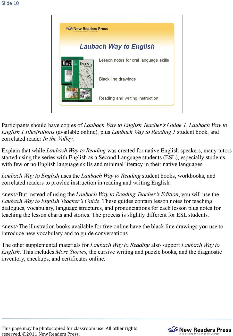 Explain that while Laubach Way to Reading was created for native English  speakers, many tutors