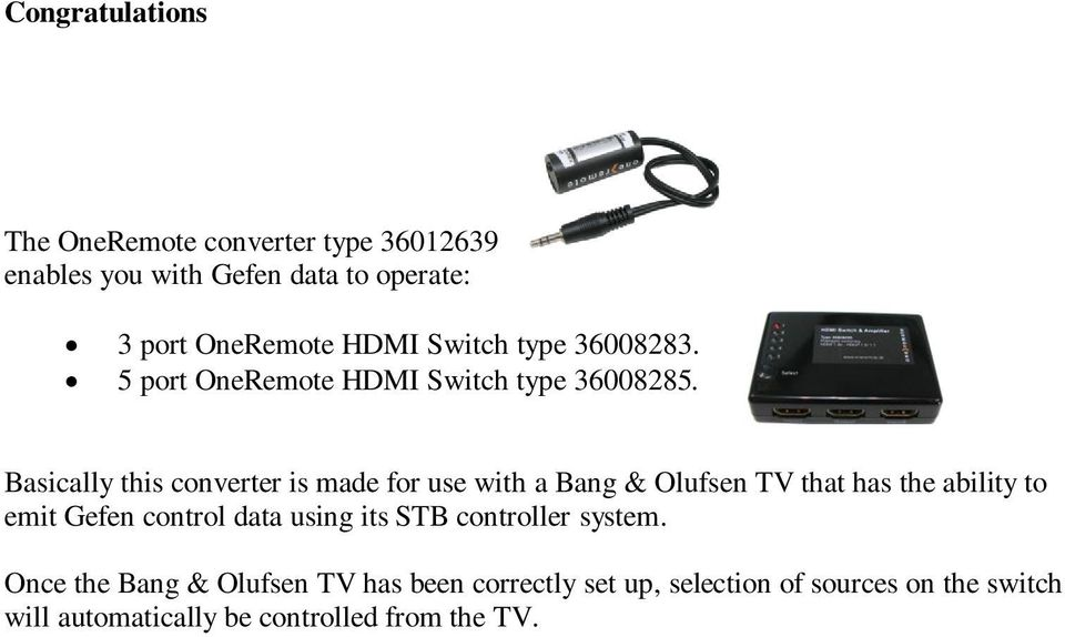 OneRemote converter type for 3/5 port HDMI expander For B&O