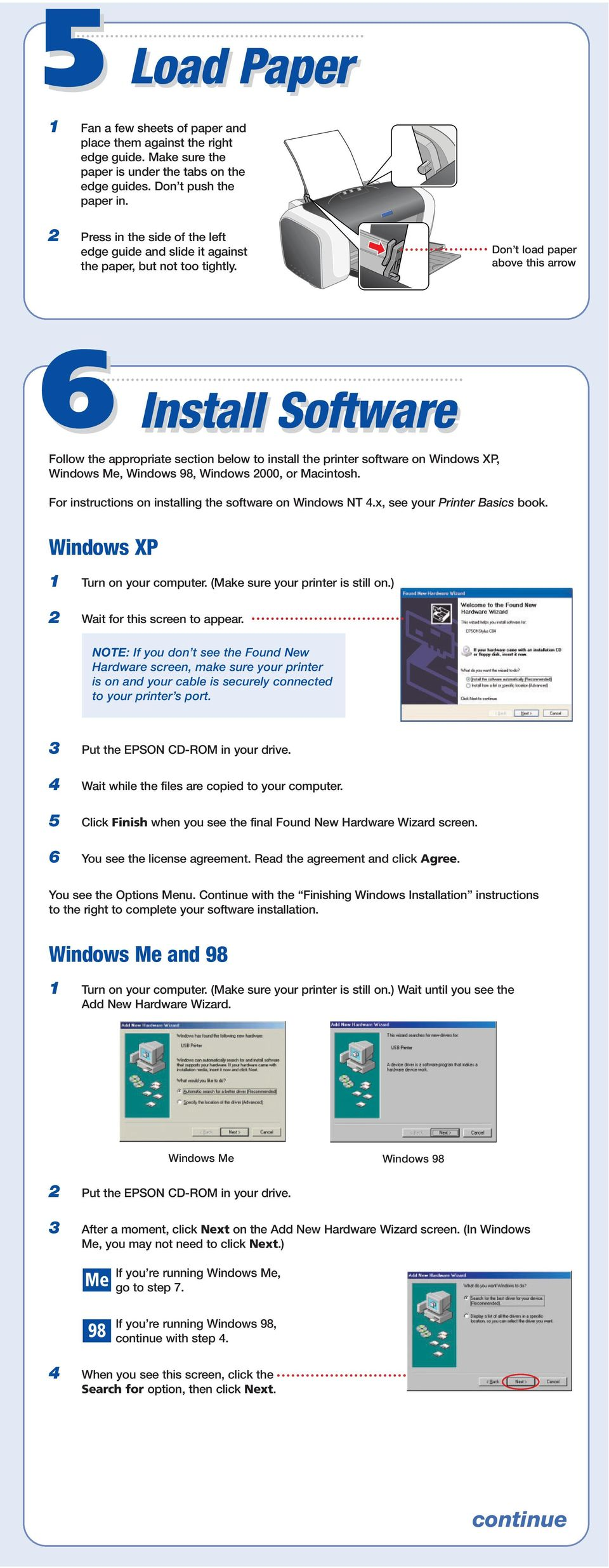 Don t load paper above this arrow 6 Install Software Follow the appropriate section below to install the printer software on Windows XP, Windows Me, Windows 98, Windows 2000, or Macintosh.
