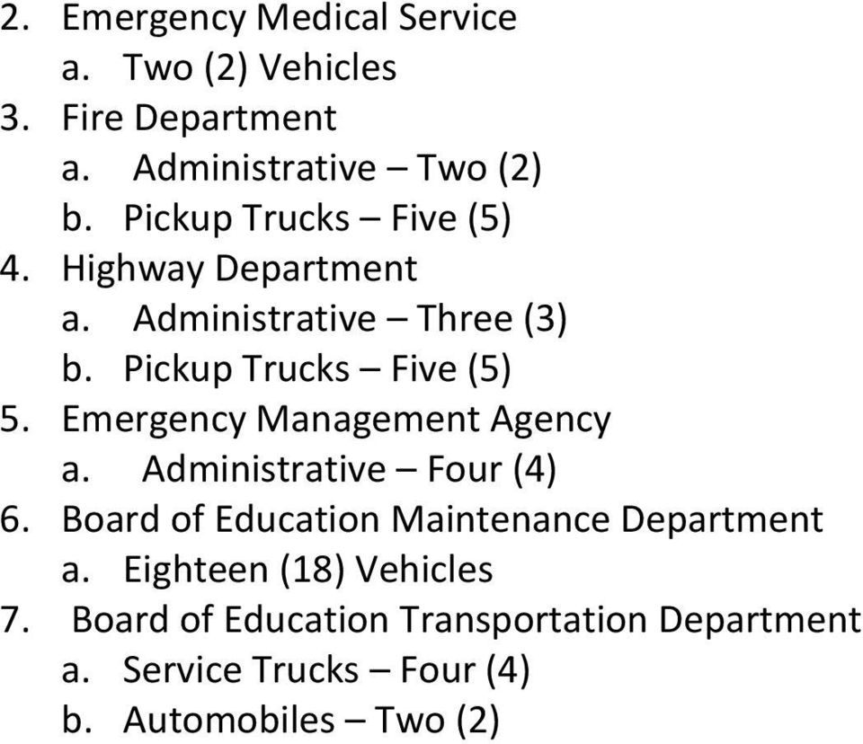 Emergency Management Agency a. Administrative Four (4) 6. Board of Education Maintenance Department a.