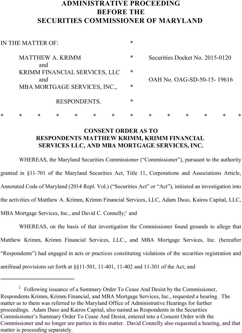 * * * * * * * * * * * * * * * CONSENT ORDER AS TO RESPONDENTS MATTHEW KRIMM, KRIMM FINANCIAL SERVICES LLC, AND MBA MORTGAGE SERVICES, INC.