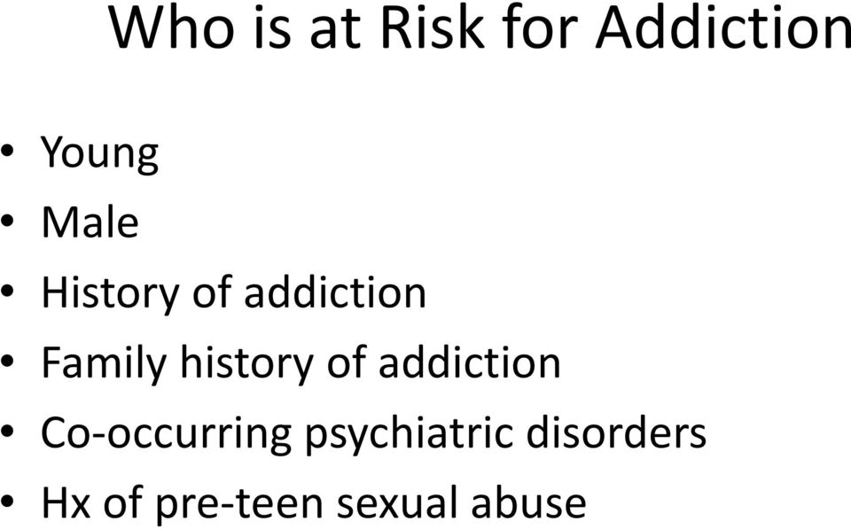 history of addiction Co-occurring