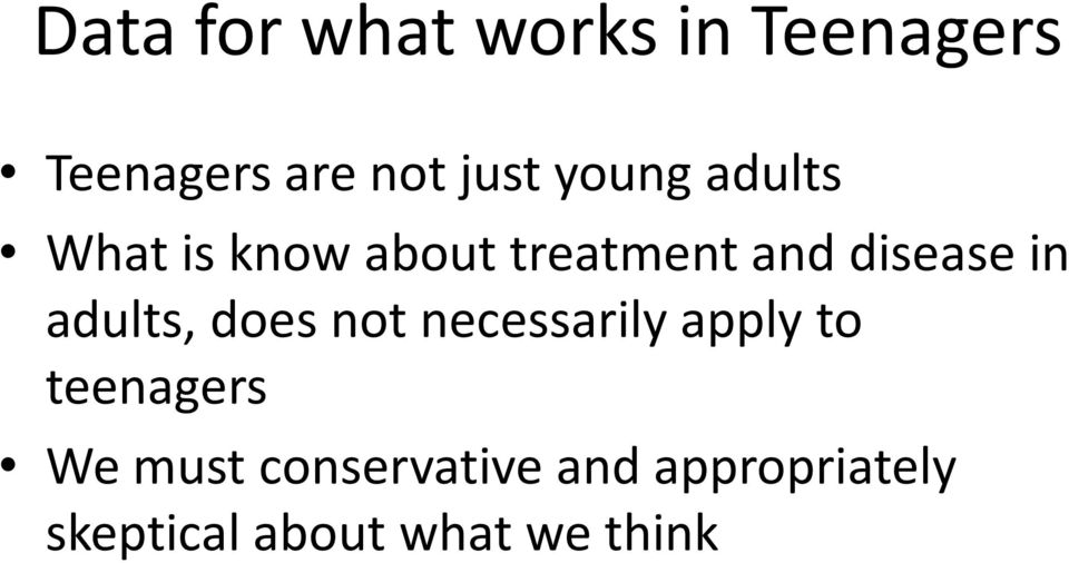 adults, does not necessarily apply to teenagers We must