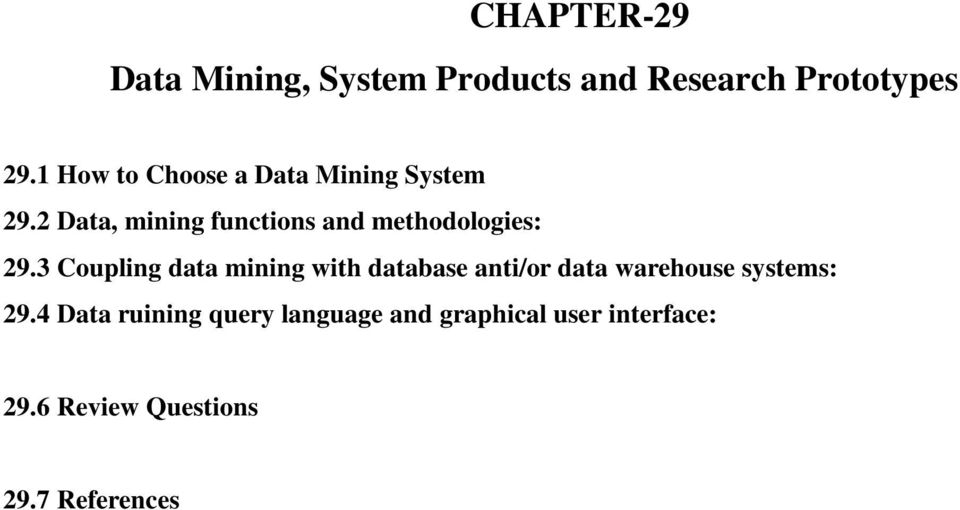 CHAPTER-29 Data Mining, System Products and Research