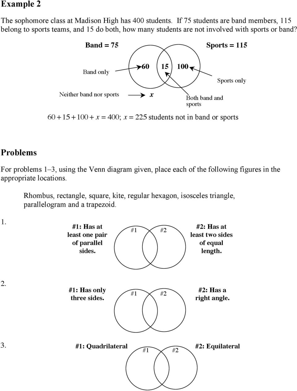 VENN DIAGRAMS  Condition #1 Condition #2 A B C  Answer: B and C have