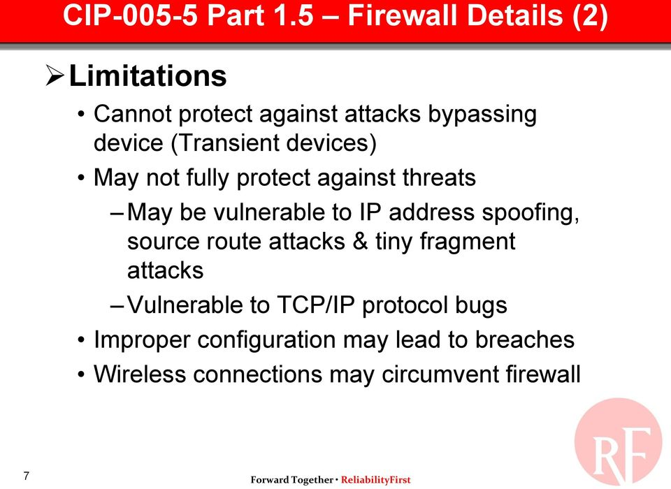 (Transient devices) May not fully protect against threats May be vulnerable to IP address