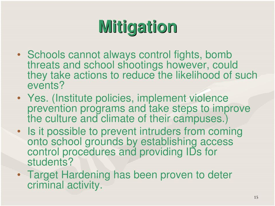 (Institute policies, implement violence prevention programs and take steps to improve the culture and climate of their