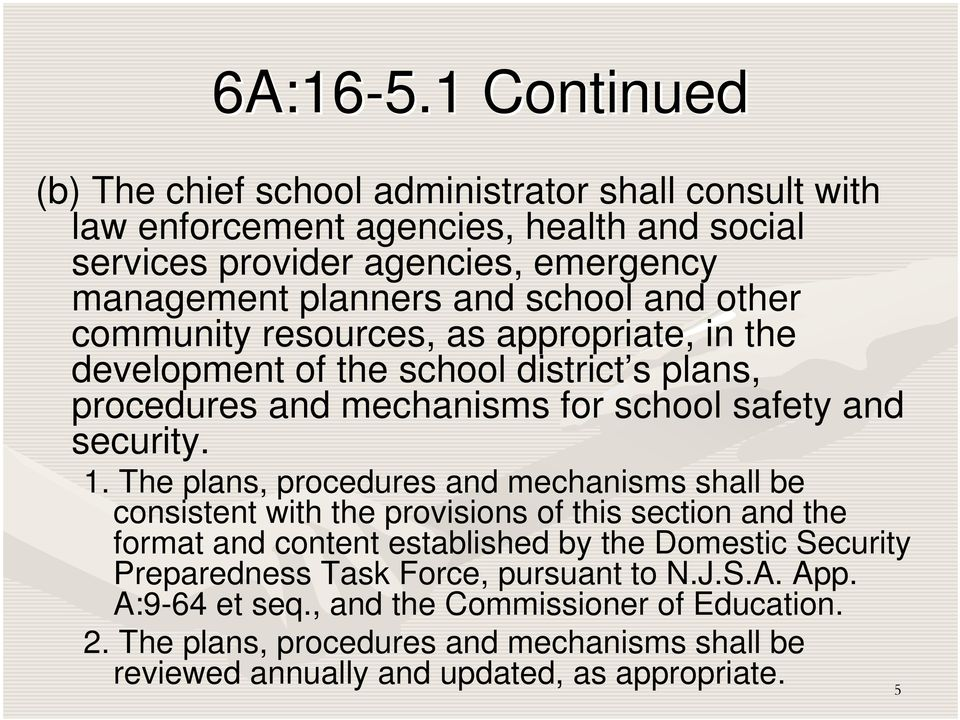school and other community resources, as appropriate, in the development of the school district s plans, procedures and mechanisms for school safety and security. 1.
