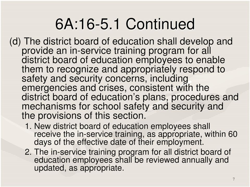 and appropriately respond to safety and security concerns, including emergencies and crises, consistent with the district board of education s plans, procedures and mechanisms for