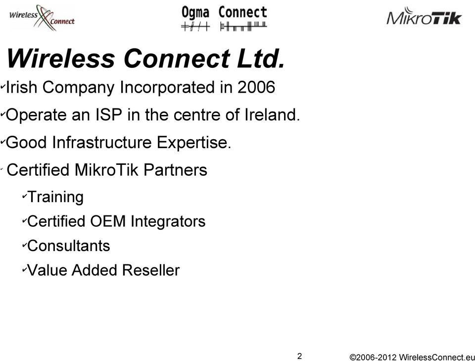Securing Networks with Mikrotik Router OS Speaker: Tom Smyth, CTO