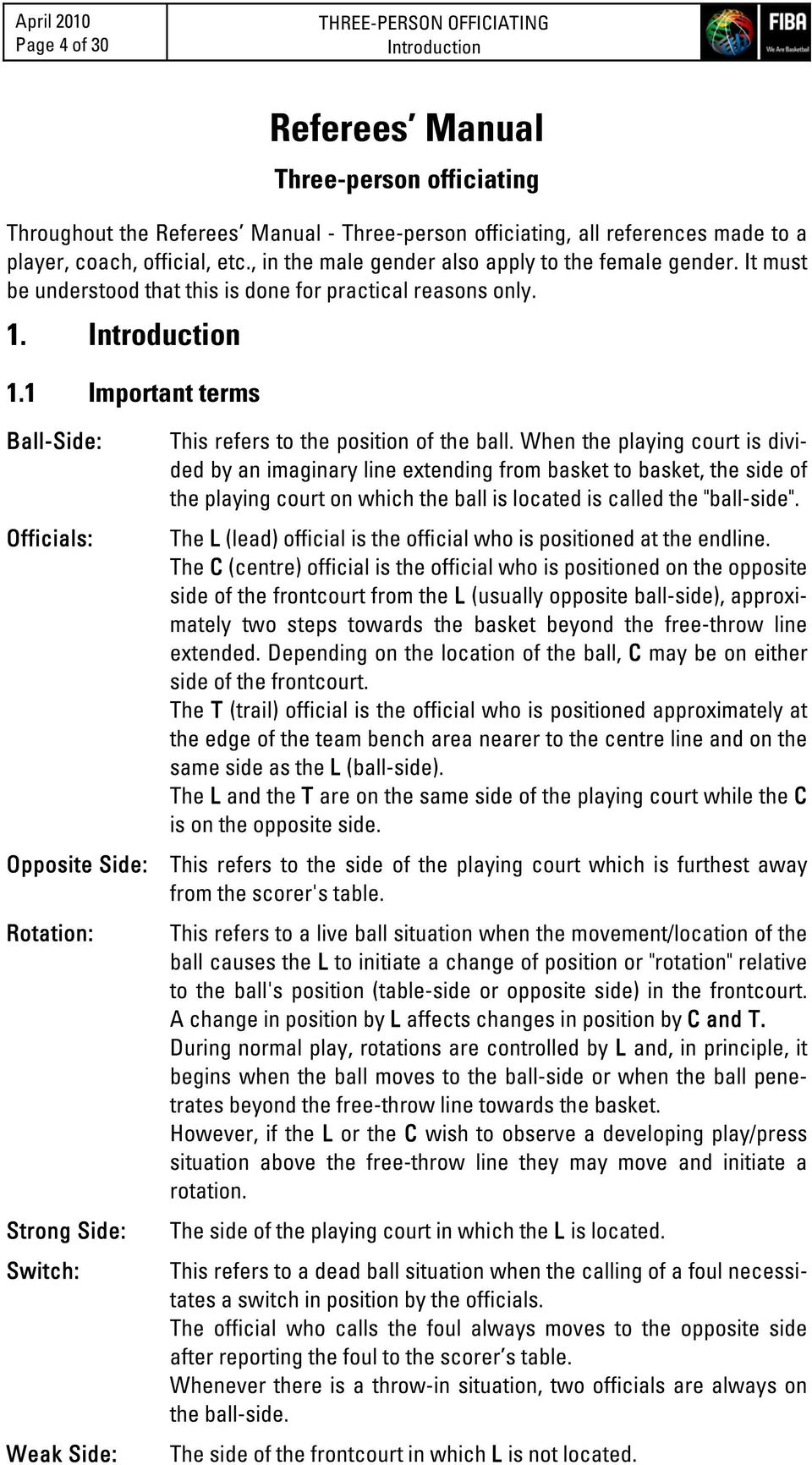 1 Important terms Ball-Side: Officials: This refers to the position of the ball.