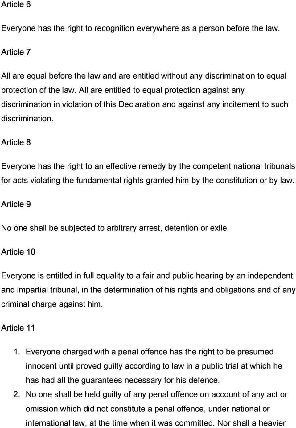 All are entitled to equal protection against any discrimination in violation of this Declaration and against any incitement to such discrimination.