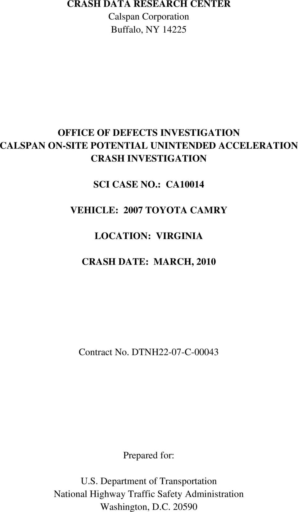 : CA10014 VEHICLE: 2007 TOYOTA CAMRY LOCATION: VIRGINIA CRASH DATE: MARCH, 2010 Contract No.