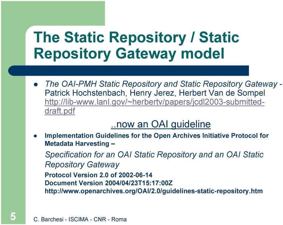 gov/~herbertv/papers/jcdl2003-submitteddraft.pdf..now an OAI guideline!