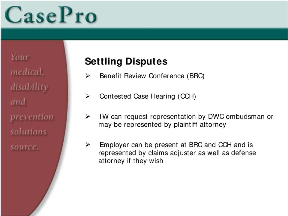 represented by plaintiff attorney Employer can be present at BRC and