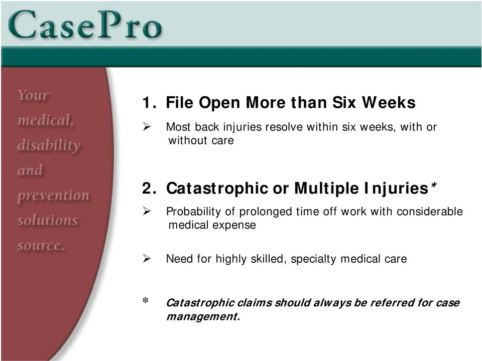 Catastrophic or Multiple Injuries* Probability of prolonged time off work with