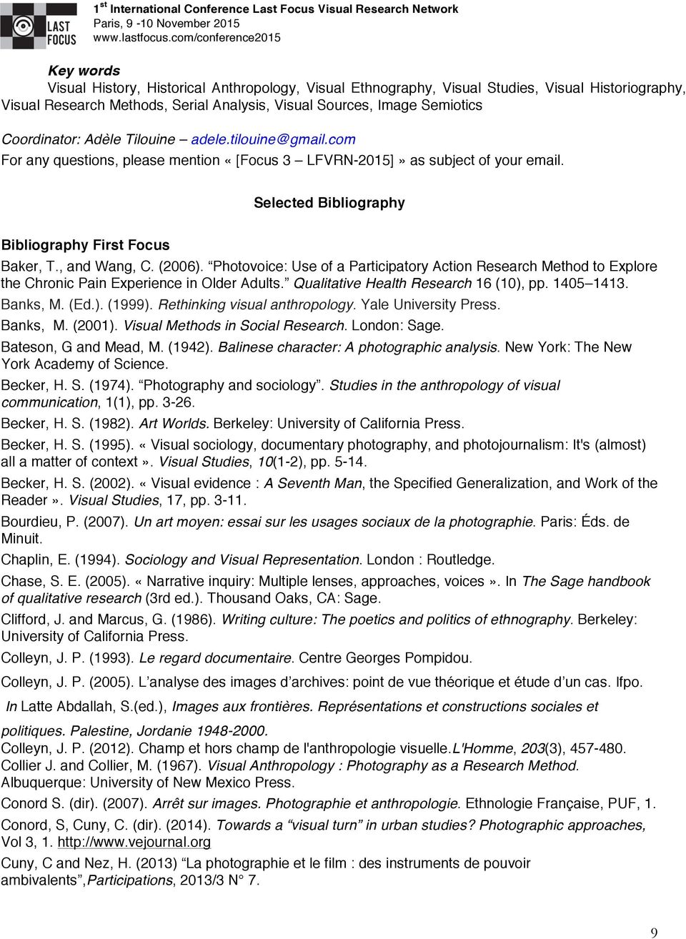 Selected Bibliography Bibliography Fir Focus Baker, T., and Wang, C. (2006). Photovoice: Use of a Participatory Action Research Method to Explore the Chronic Pain Experience in Older Adults.