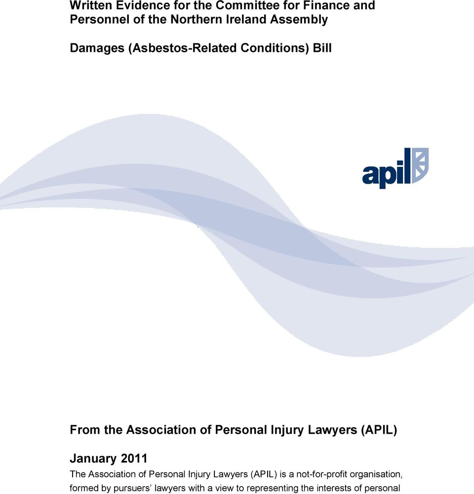Lawyers (APIL) January 2011 The Association of Personal Injury Lawyers (APIL) is a