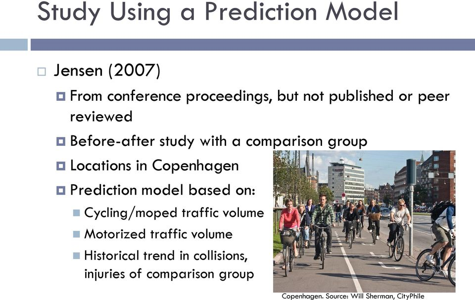 Copenhagen Prediction model based on: Cycling/moped traffic volume Motorized traffic