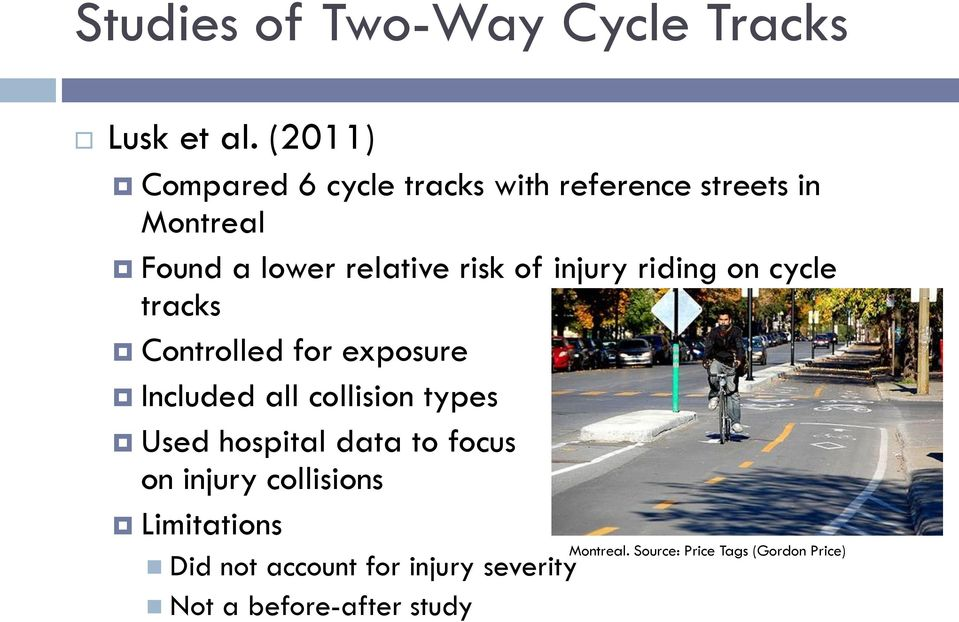 injury riding on cycle tracks Controlled for exposure Included all collision types Used hospital