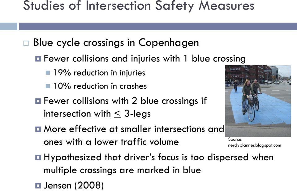 intersection with < 3-legs More effective at smaller intersections and ones with a lower traffic volume