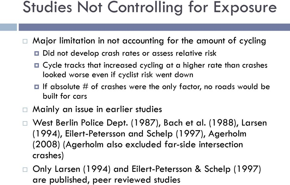 would be built for cars Mainly an issue in earlier studies West Berlin Police Dept. (1987), Bach et al.