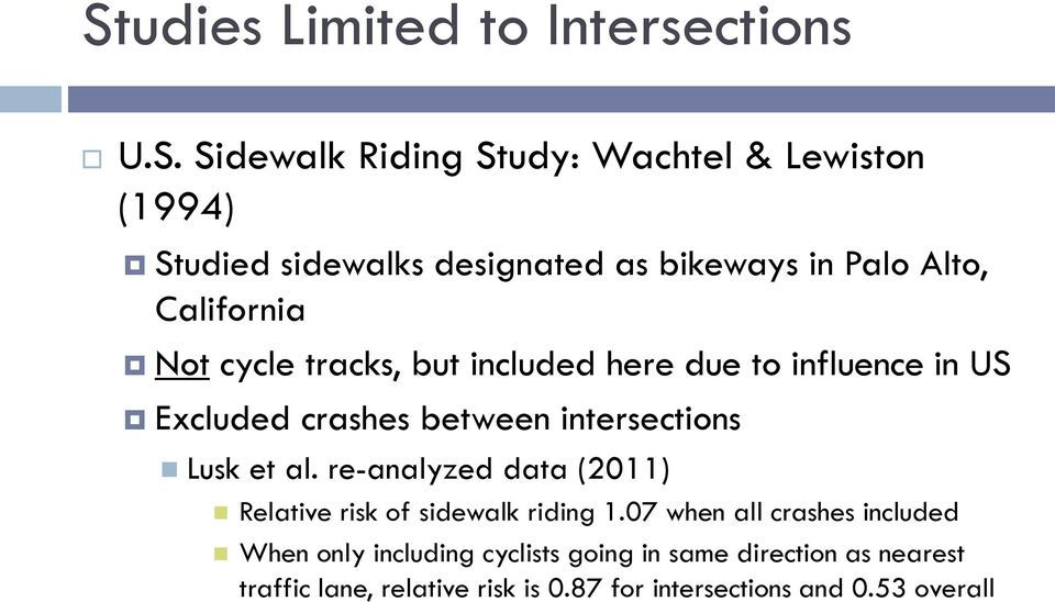 intersections Lusk et al. re-analyzed data (2011) Relative risk of sidewalk riding 1.