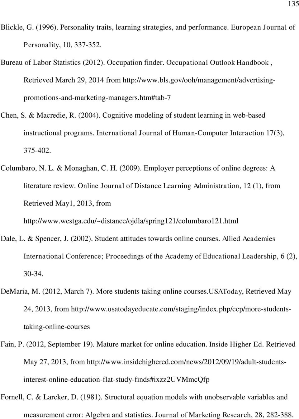 Cognitive modeling of student learning in web-based instructional programs. International Journal of Human-Computer Interaction 17(3), 375-402. Columbaro, N. L. & Monaghan, C. H. (2009).