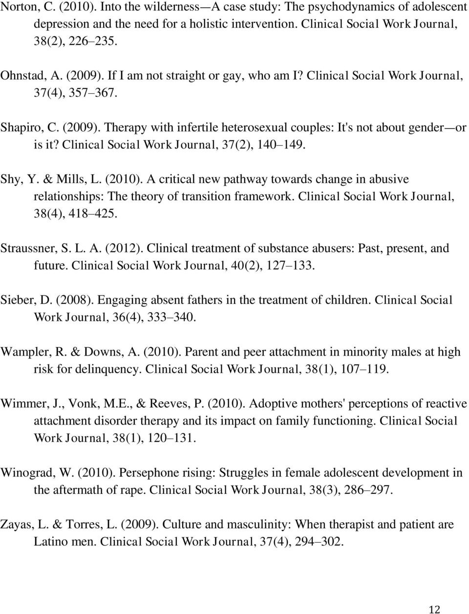 Clinical Social Work Journal, 37(2), 140 149. Shy, Y. & Mills, L. (2010). A critical new pathway towards change in abusive relationships: The theory of transition framework.