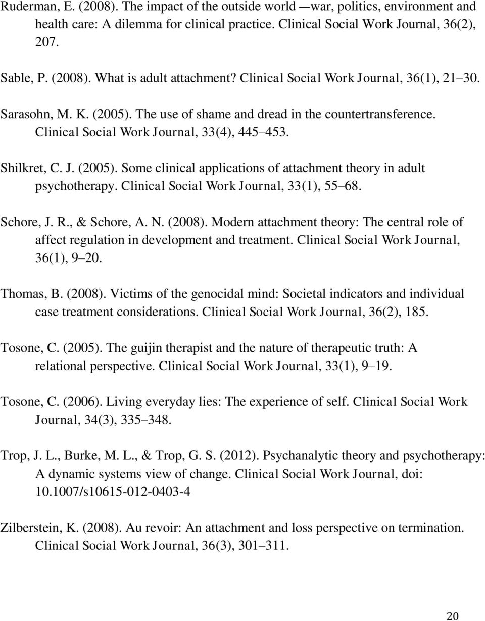 Clinical Social Work Journal, 33(1), 55 68. Schore, J. R., & Schore, A. N. (2008). Modern attachment theory: The central role of affect regulation in development and treatment.