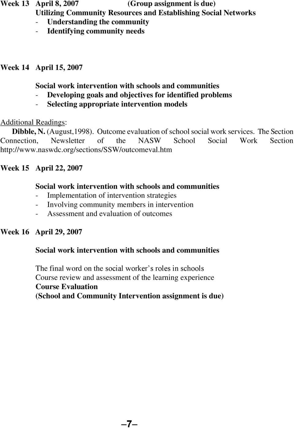 Outcome evaluation of school social work services. The Section Connection, Newsletter of the NASW School Social Work Section http://www.naswdc.org/sections/ssw/outcomeval.