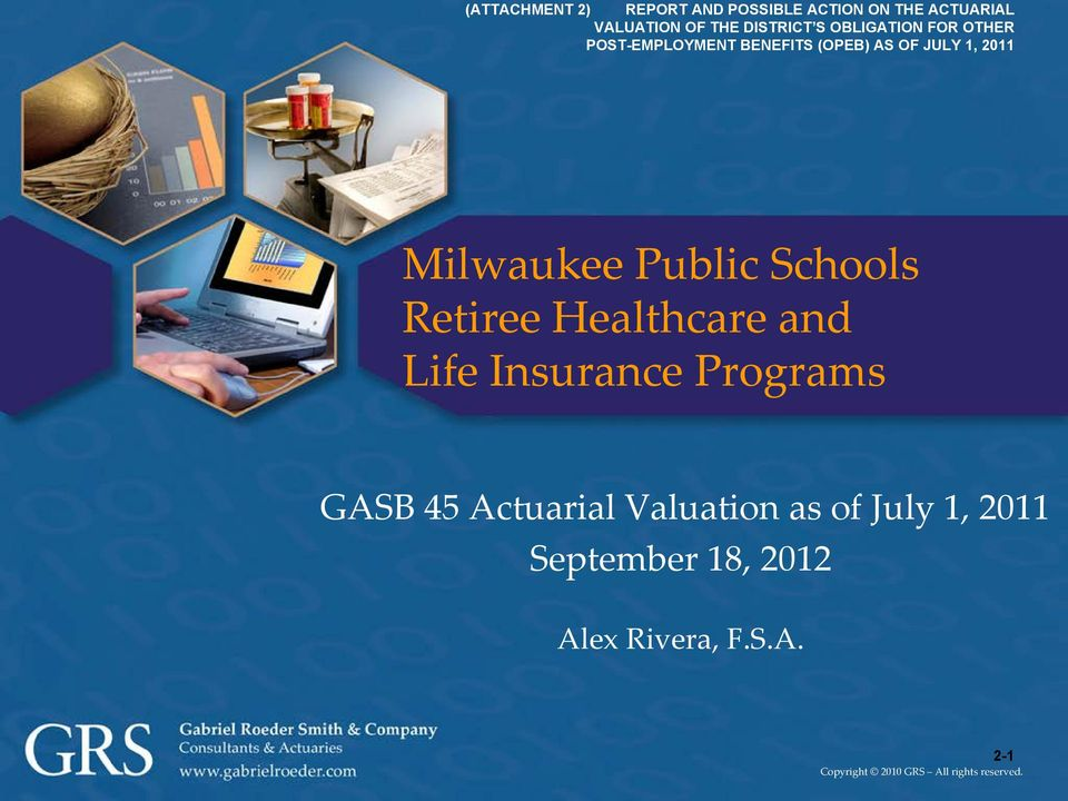 Schools Retiree Healthcare and Life Insurance Programs GASB 45 Actuarial Valuation as of