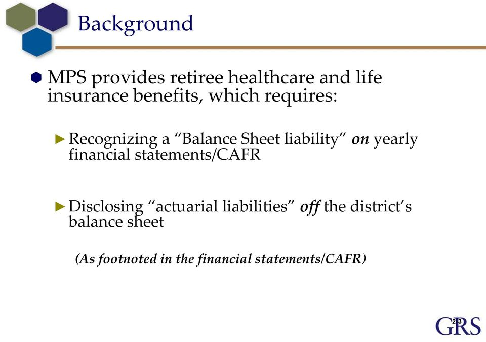 yearly financial statements/cafr Disclosing actuarial liabilities off
