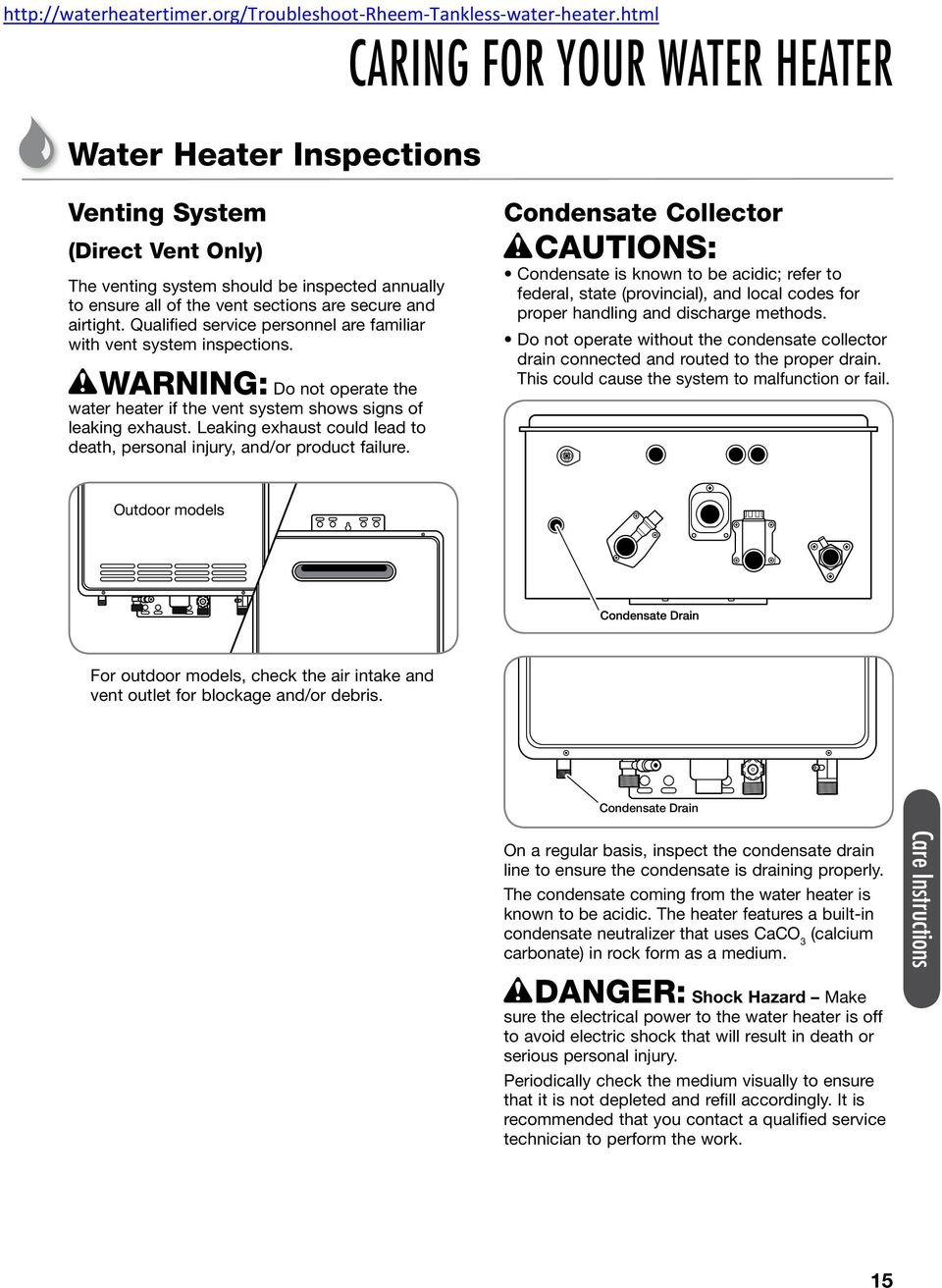 Qualified service personnel are familiar with vent system inspections. WARNING: Do not operate the water heater if the vent system shows signs of leaking exhaust.