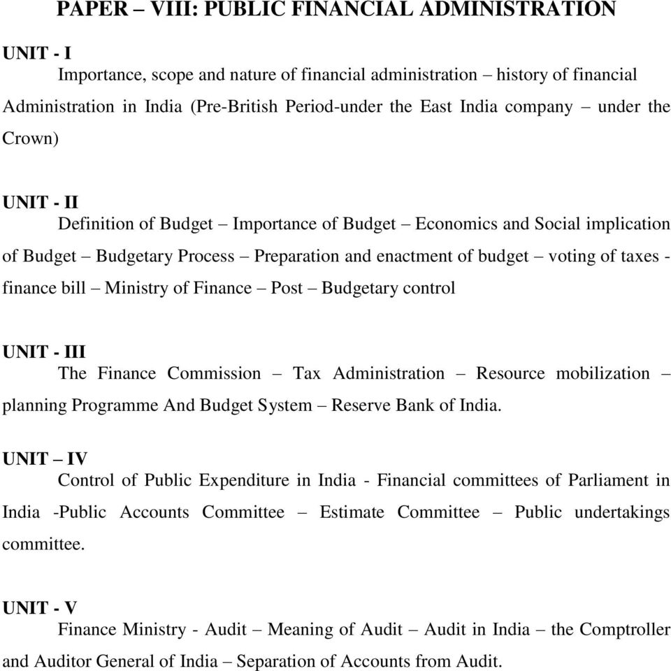 bill Ministry of Finance Post Budgetary control UNIT - III The Finance Commission Tax Administration Resource mobilization planning Programme And Budget System Reserve Bank of India.