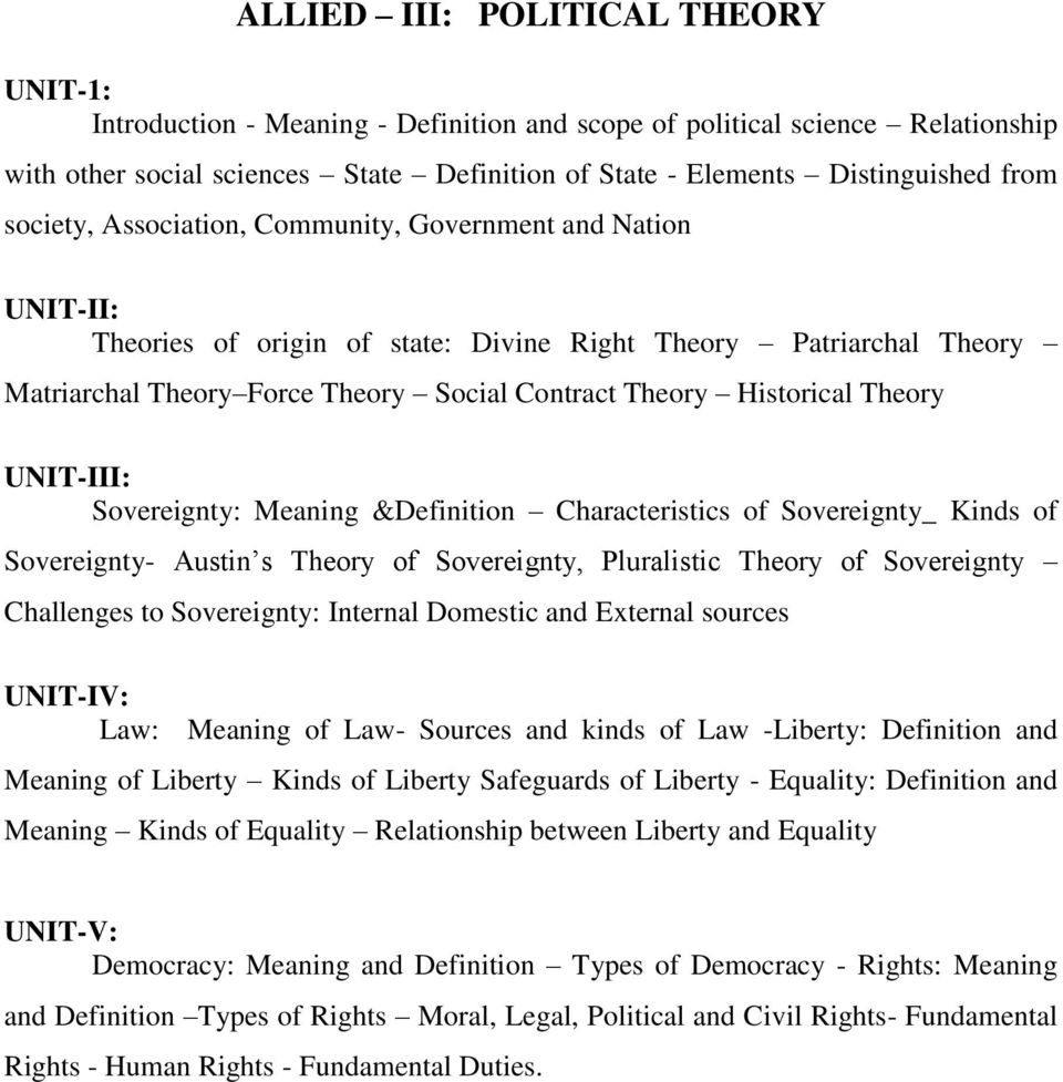 Theory UNIT-III: Sovereignty: Meaning &Definition Characteristics of Sovereignty_ Kinds of Sovereignty- Austin s Theory of Sovereignty, Pluralistic Theory of Sovereignty Challenges to Sovereignty:
